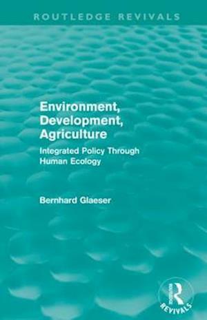 Environment, Development, Agriculture af Bernhard Glaeser