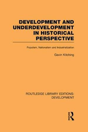 Development and Underdevelopment in Historical Perspective af Gavin Kitching