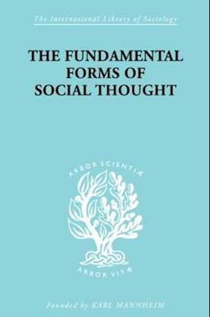 The Fundamental Forms of Social Thought af Werner Stark