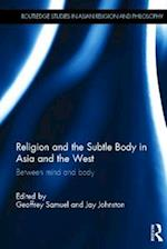 Religion and the Subtle Body in Asia and the West af Geoffrey Samuel, Jay Johnston