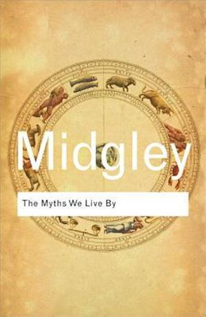 The Myths We Live By af Mary Midgley