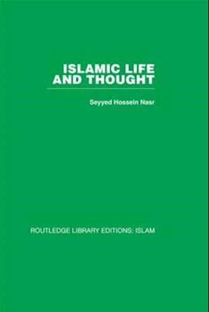Islamic Life and Thought af Seyyed Hossein Nasr