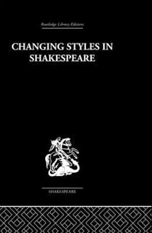 Changing Styles in Shakespeare af Ralph Berry