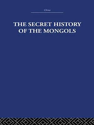 The Secret History of the Mongols af Arthur Waley