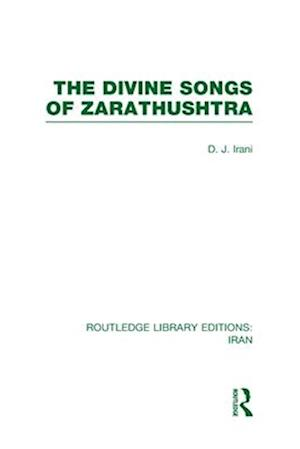 The Divine Songs of Zarathushtra af D J Irani, Rabindranath Tagore