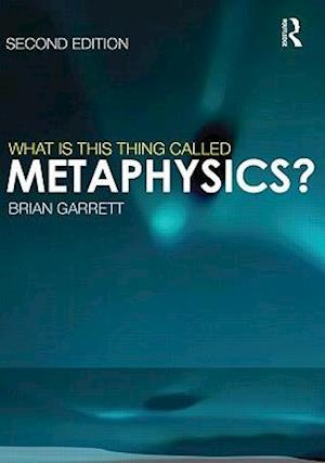 What is This Thing Called Metaphysics? af BRIAN GARRETT