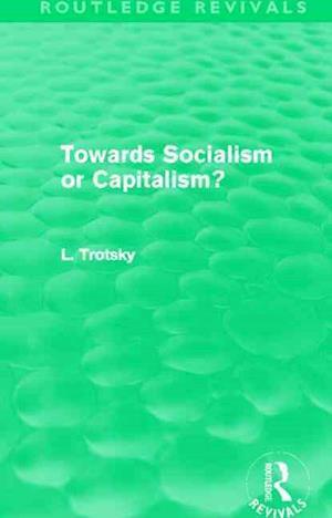 Towards Socialism or Capitalism? af Leon Trotsky