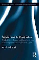 Comedy and the Public Sphere af Arpad Szakolczai
