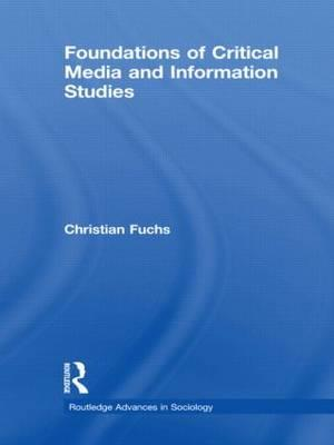 Foundations of Critical Media and Information Studies af Christian Fuchs