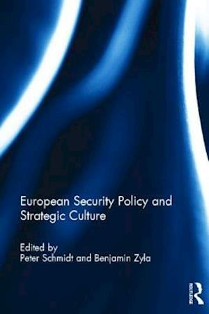 European Security Policy and Strategic Culture af Peter Schmidt