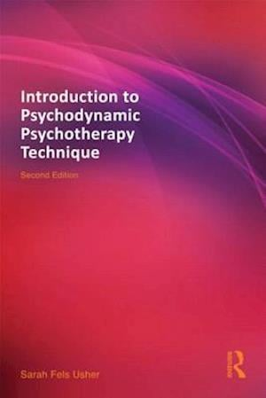 Introduction to Psychodynamic Psychotherapy Technique af Sarah Fels Usher