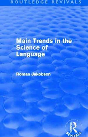 Main Trends in the Science of Language af Roman Jakobson