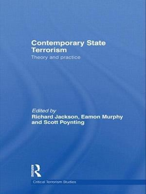 Contemporary State Terrorism af Scott Poynting, Richard Jackson, Eamon Murphy