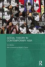 Social Theory in Contemporary Asia af Bryan S Turner, Ann Brooks