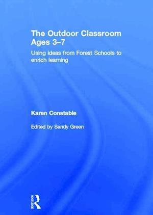 The Outdoor Classroom Ages 3-7 af Karen Constable
