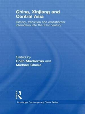 China, Xinjiang and Central Asia af Colin Mackerras, Michael E Clarke