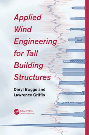 Bog, hardback Applied Wind Engineering for Tall Building Structures af Daryl Boggs