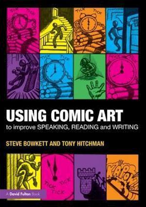 Using Comic Art to Improve Speaking, Reading and Writing: Kapow! af Steve Bowkett