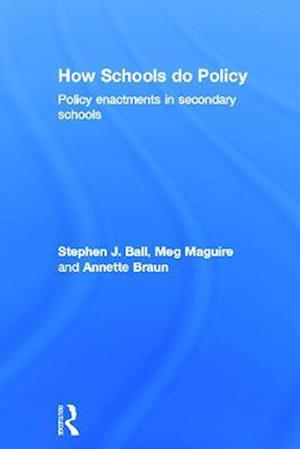 How Schools Do Policy af Jane Perryman, Annette Braun, Kate Hoskins
