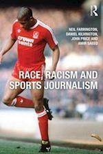Race, Racism and Sports Journalism af Daniel Kilvington, Neil Farrington, Amir Saeed