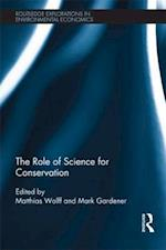 The Role of Science for Conservation af Mark Gardener, Matthias Wolff