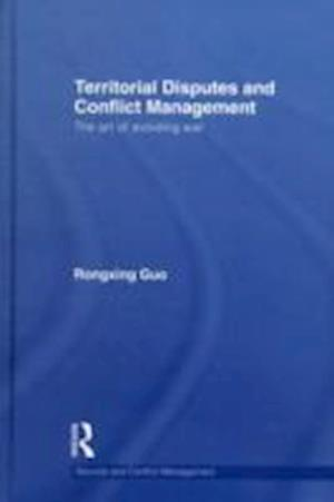 Territorial Disputes and Conflict Management af Rongxing Guo