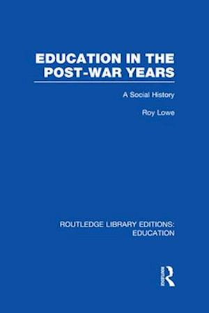 Education in the Post-War Years af Roy Lowe