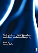 Globalisation, Higher Education, the Labour Market and Inequality af Antonia Kupfer
