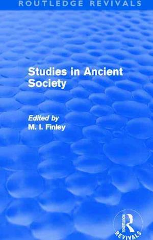 Studies in Ancient Society af M I Finley