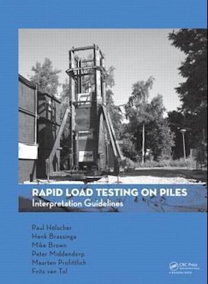 Rapid Load Testing on Piles af Cur Building Infrastructure, Frits A van Tol, Paul Holscher