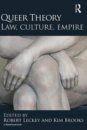 Queer Theory: Law, Culture, Empire af Robert Leckey, Kim Brooks