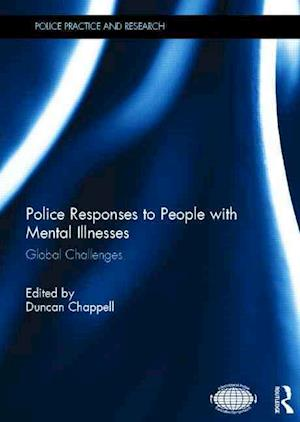 Police Responses to People with Mental Illnesses af Duncan Chappell