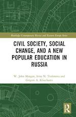 Civil Society, Social Change and the New Popular Education in Russia (Routledge Contemporary Russia and Eastern Europe Series)