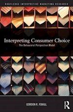 Interpreting Consumer Choice af Gordon Foxall