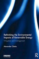 The Rethinking the Environmental Impacts of Renewable Energy