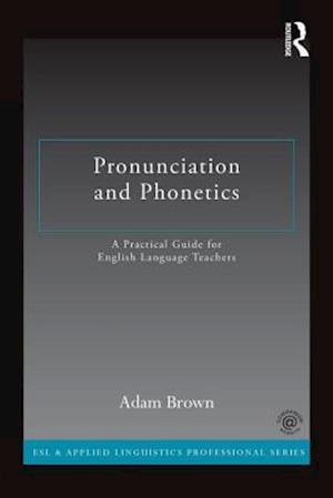 Pronunciation and Phonetics af Adam Brown