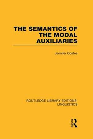 The Semantics of the Modal Auxiliaries af Jennifer Coates