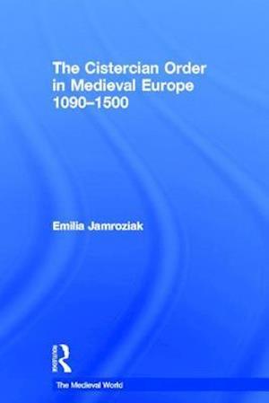 The Cistercian Order in Medieval Europe af Emilia Jamroziak