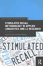 Stimulated Recall Methodology in Applied Linguistics and L2 Research (Second Language Acquisition Research Series)