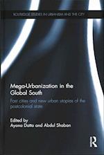 Mega-Urbanization in the Global South af Dr. Ayona Datta