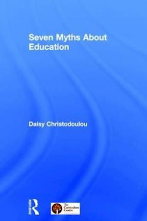 The Seven Myths About Education af Daisy Christodoulou