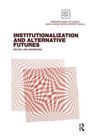 Bog, hardback Institutionalization and Alternative Futures af Jon Hendricks
