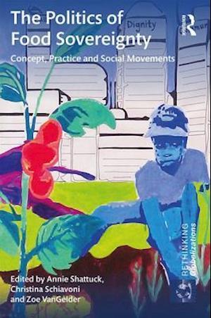 Bog, hardback The Politics of Food Sovereignty af Annie Shattuck