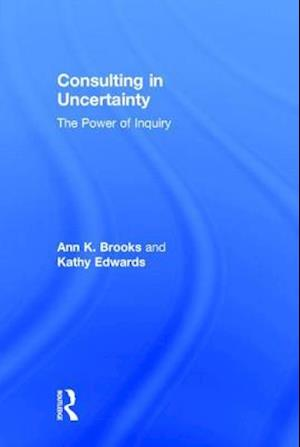 Consulting in Uncertainty af Kathy Edwards, Ann Brooks