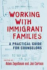 Working with Immigrant Families af Adam Zagelbaum, Jon Carlson