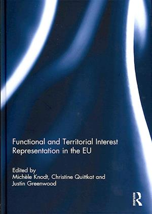 Functional and Territorial Interest Representation in the EU af Michele Knodt, Justin Greenwood, Christine Quittkat