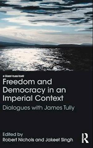 Freedom and Democracy in an Imperial Context af Robert Nichols