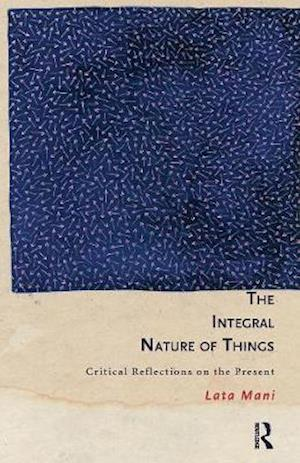 The Integral Nature of Things af Lata Mani