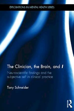 The Clinician, the Brain, and 'I' af Tony Schneider