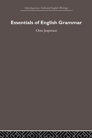 Essentials of English Grammar af Otto Jespersen